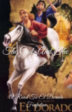 The gods and the girl...? -The road to el dorado fan fiction- by NightShade41