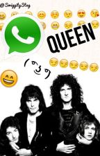 Queen Whatsapp(? by SwiggityStag