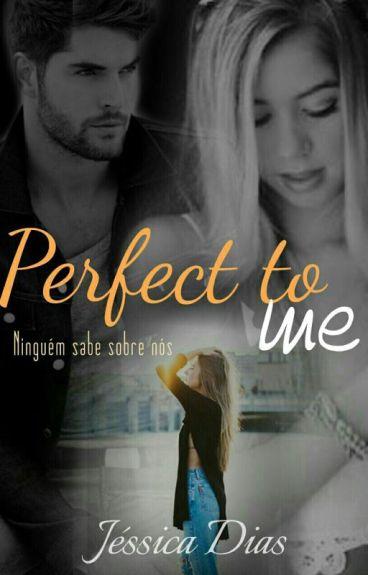 Perfect To Me - Livro 5