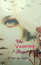 The Vampire Slayer by RachelEmery