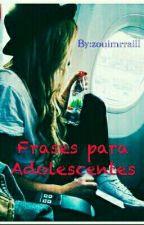 ✌Frases Para Adolescentes ✌ by zouimrraill