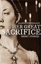Her Great Sacrifice by perpetuallystrange