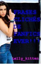 Frases clichês de fanfics,ever! by Kelly_kitten