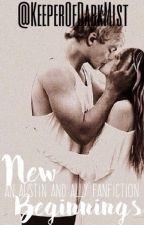 Austin&Ally (The New Beginning) by CelestialRosesInThe6