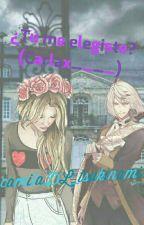 ¿Tu Me Elegiste?(Carlax___) by camilaDL_tsukinami