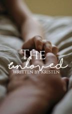 The Unloved (#Wattys2016)  by Kristenwriter