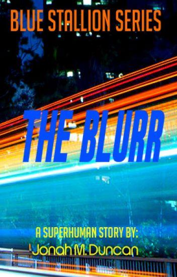 Blue Stallion Series: The Blurr