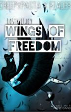 Wings of Freedom Creepypasta X Reader by LostKilljoy_