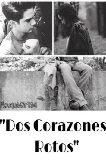 """""""Dos Corazones Rotos""""/Jos Canela {TERMINADA}"""