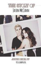 The story of Jason McCann | Justin Bieber ff by hislilbabygirl
