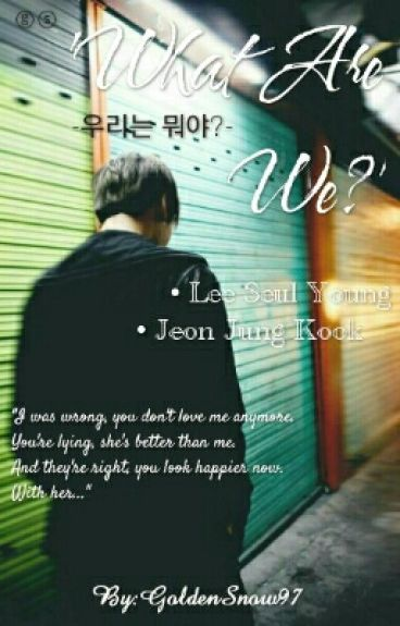 What Are We? (우리는 뭐야?) [COMPLETED]