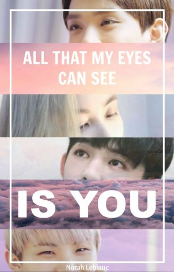All that my eyes can see is you | JeongCheol [Hiatus]