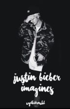 Justin Bieber Imagines *completed for now* by wydkidrauhl