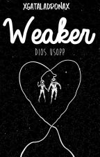 ➜Weaker. [One Piece FanFic] by xGataLadronax