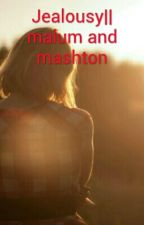 Jealous|| Malum,lashton by Malum_four_life