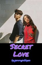 Secret Love (COMPLETED) by gummyjelihyun