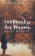The Monstre des Marais (a seven part short story) by arielklontz