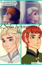 ¿Solo hermanos? Ha, no lo creo [FROZEN fanfic, YAOI, Erick x Andrew] by orangishion