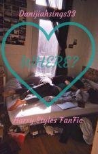 Where? (A Harry Styles Fan Fiction) by Danijiahsings33