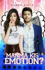 Manma Kis Emotion? by Rani_ki_Deewani