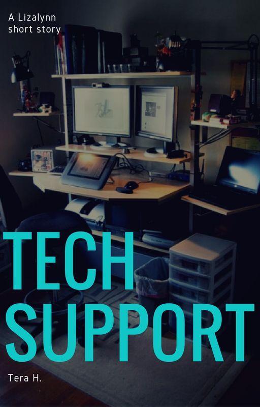 Tech Support [#wattys2016] by -Lizalynn-