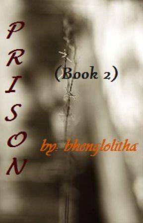 Prison (Book 2) by bhenglolitha