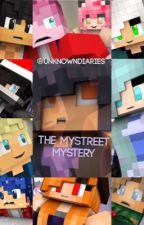 The MyStreet Mystery (A Minecraft MyStreet Spinoff) by TheUnspokenDiary