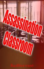 Assassination Classroom by RedServant