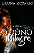2° Volume || O Dono do Milagre by bubisrosariodj