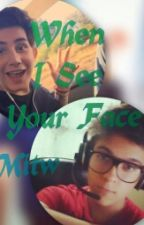 When I See Your Face //Mitw by AmandaPaula515