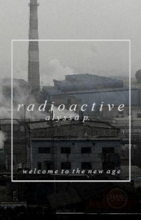 Radioactive by ravenreyse