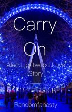 Carry On | Alec Lightwood love story | by Randomfantasy1