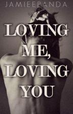 Loving Me, Loving You by jaimeepanda