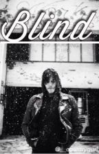 Blind {Norman Reedus Love Story} by __countrygurl__