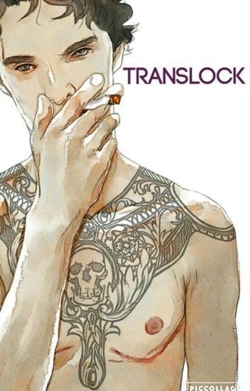 Translock (Teenlock Fanfic)