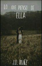 Lo Que Pienso De Ella. by DavidOvando