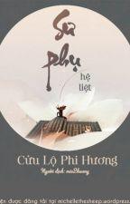 Sư phụ - Cửu Lộ Phi Hương by HanasHouse