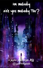 I'm Nobody, are You Nobody too? // A Jessica Jones Origin AU by jscottfitzbeck