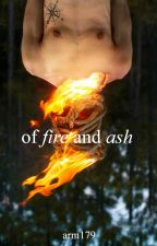 of fire and ash by ARM179