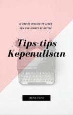 Tips-tips kepenulisan by IreneFaye