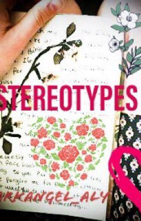 Stereotypes by DarkAngel_Aly