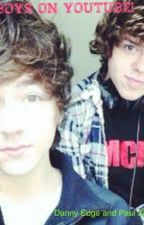 The boys on youtube (danny edge + paul zimmer fanfic) by MaggieRobinson6