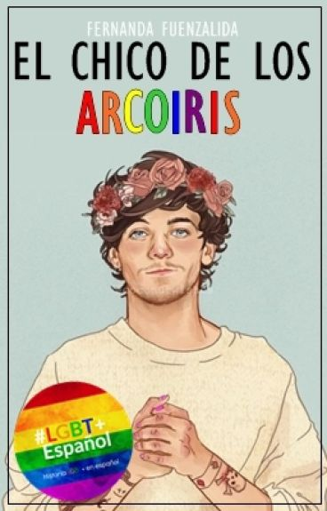 El chico de los arcoíris (l.s) [TERMINADA/SIN EDITAR]