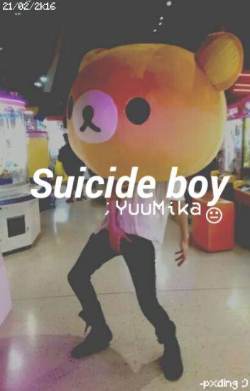 ❀Suicide Boy; YuuMika❀