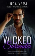 Wicked Surrender (Now Published) by lindaverji