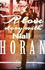 A love story with Niall Horan by Cupcakee1D