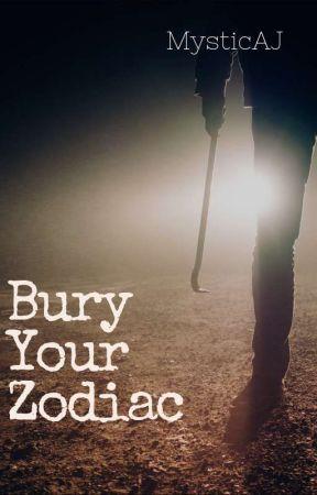 Bury Your Zodiac  by MysticAJ