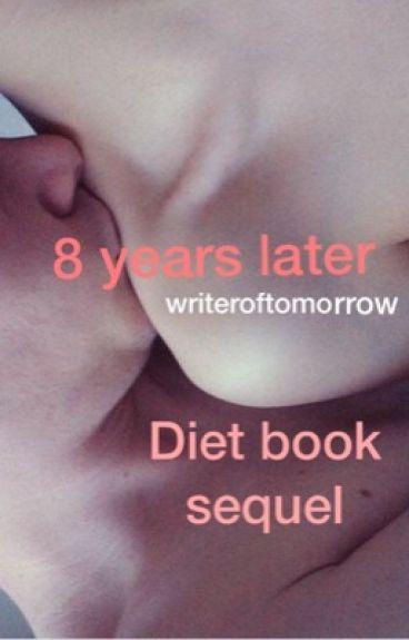 8 years later. ~ Malum ~ Diet book sequel