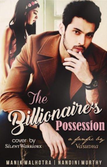 The Billionaire's Possession ~ A MaNan Fanfiction