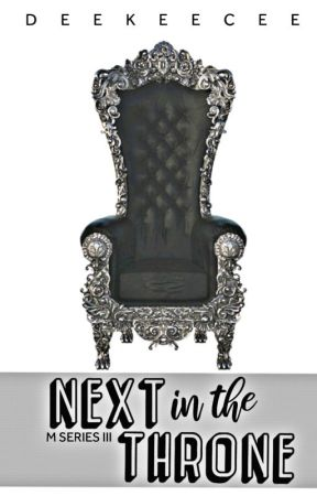 NEXT IN THE THRONE ---[COMPLETED] by DeeKeeCee